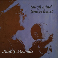 Paul J McInnis - Tough Mind Tender Heart