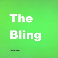 Catalin Dinu - The Bling