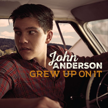 John Anderson - Grew up on It