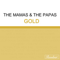 The Mamas & The Papas - Gold (Disc 1)