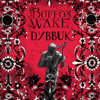 Buffo's Wake - Dybbuk (Explicit)