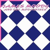 James Moody - James Moody and The Modernists