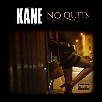 Kane - No Quits (Explicit)