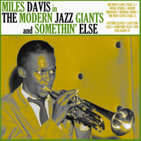 Miles Davis - The Modern Jazz Giants/Somethin' Else