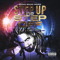 Brown Sound Grimes - Step up or Step Off (Explicit)