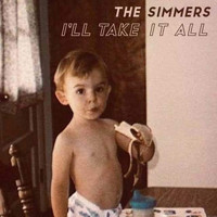 The Simmers - I'll Take It All