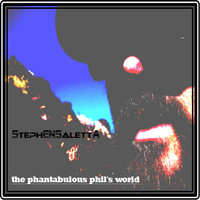 Stephen Saletta - The Phantabulous Phil's World