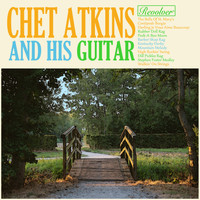 Chet Atkins - Chet Atkins And His Guitar