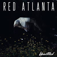 Red Atlanta - Unsettled (Explicit)