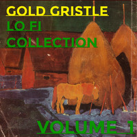 Gold Gristle - Lo-fi Collection, Vol. 1 (Explicit)