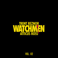 Trent Reznor & Atticus Ross - Watchmen: Volume 2 (Music from the HBO Series)
