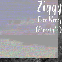 Ziggy - Free Weezy (Freestyle) (Explicit)