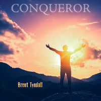 Brent Tyndall - Conqueror