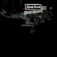 Think Tank - Troublemachine