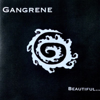 Gangrene - Beautiful...