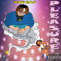 Raw Ban - Pleasure (Explicit)