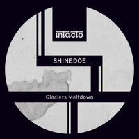 Shinedoe - Glaciers Meltdown