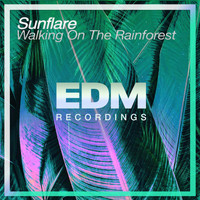 Sunflare - Walking On The Rainforest