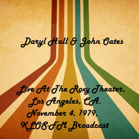 Daryl Hall & John Oates - Live At The Roxy Theater, Los Angeles, CA. November 4th 1979, KLOS-FM Broadcast (Remastered)