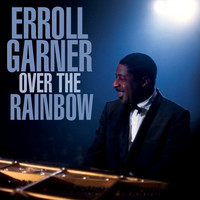 Erroll Garner - Over The Rainbow