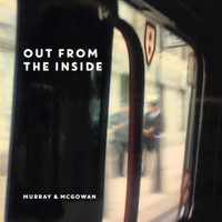 Murray & McGowan - Out from the Inside