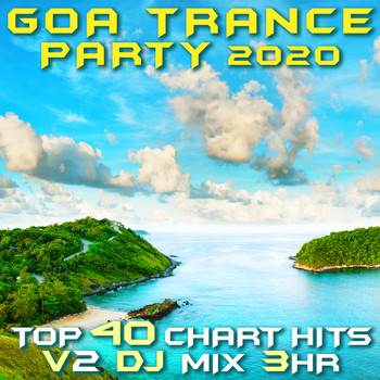 Goa Doc - Goa Trance Party 2020 Top 40 Chart Hits, Vol. 2