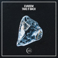 Evadem - Take It Back