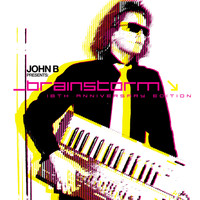 John B / - Brainstorm (18th Anniversary Edition) (Remastered)