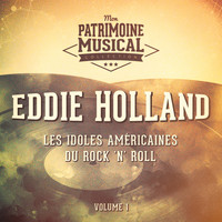 Eddie Holland - Les idoles américaines du rock 'n' roll : Eddie Holland, Vol. 1