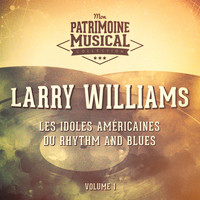 Larry Williams - Les idoles américaines du rhythm and blues : Larry Williams, Vol. 1