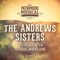 The Andrews Sisters - Les idoles de la musique américaine : The Andrews Sisters, Vol. 2
