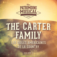 The Carter Family - Les idoles américaines de la country : The Carter Family, Vol. 1