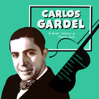 Carlos Gardel - The Greatest Interpreter of Argentine Tempos