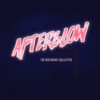 The Ben Drake Collective / - Afterglow
