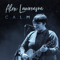 Alex Lawrenson / - C.A.L.M
