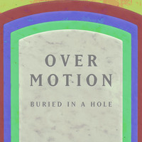 Over Motion - Buried in a Hole