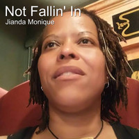 Jianda Monique - Not Fallin' In