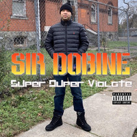 Sir Dobine - Super Duper Violate (Explicit)