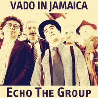 Echo The Group - Vado in jamaica