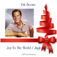 Pat Boone - Joy To The World / Jingle Bells (Remastered 2019)