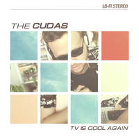 The Cudas - TV Is Cool Again
