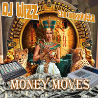 dj wizz the waxxkutta - Money Moves (Explicit)
