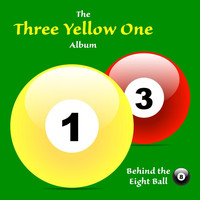 Behind the Eight Ball - Three Yellow One