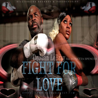 Dejuan Lebray - Fight for Love (feat. Ronetta Spencer)