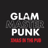 Glam Master Punk - Xmas in the Pub