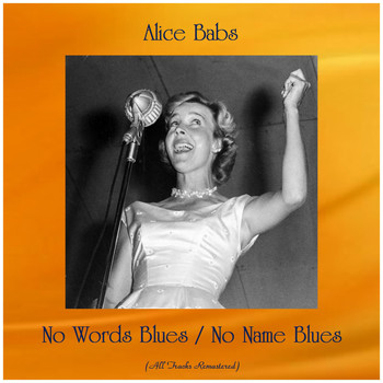 Alice Babs - No Words Blues / No Name Blues (All Tracks Remastered)