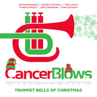 Cancerblows Big Band - Trumpet Bells of Christmas (feat. Wayne Bergeron, Andrea Tofanelli, Mike Lovatt, Thomas Gansch, Jens Lindemann & Ryan Anthony)