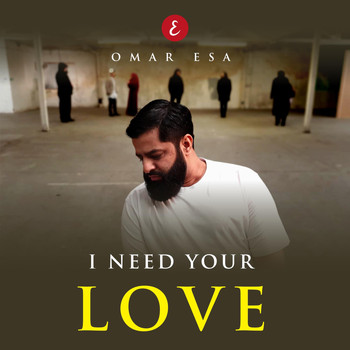Omar Esa - I Need Your Love