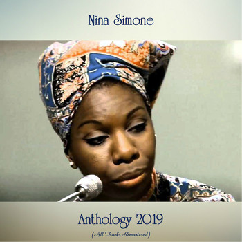 Nina Simone - Anthology 2019 (All Tracks Remastered [Explicit])