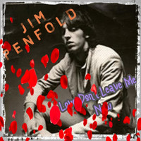 Jim Penfold - Love Don't Leave Me Now